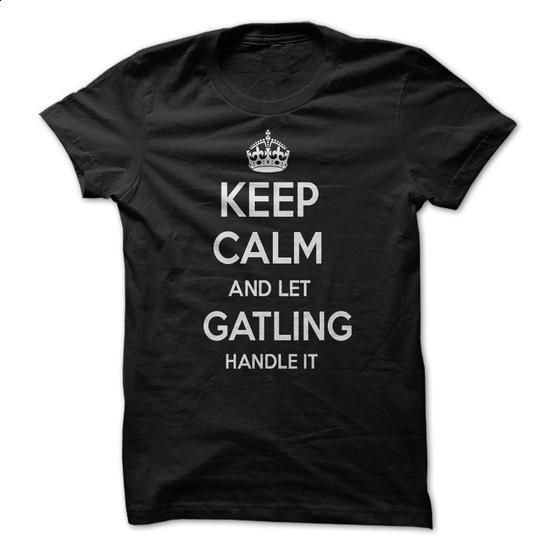 Keep Calm and let GATLING Handle it Personalized T-Shirt LN - #wedding gift #shirt design