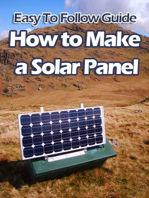 You Want To Build Your Own Solar Panel This Article Will Help You With Figuring Out How To Make A Solar Panel In An Easy Solar Solar Panels Best Solar Panels