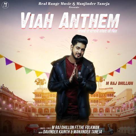 Viah Anthem By M Raj Dhillon Mp3 Punjabi Song Download And Listen Download Free Music Anthem Songs