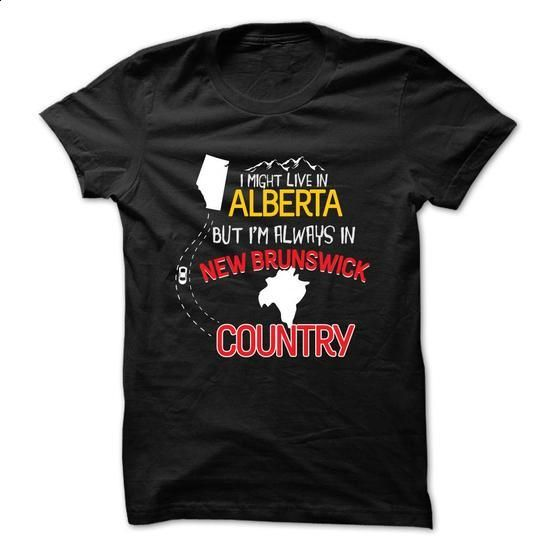 Live in ALBERTA but im always in NEW BRUNSWICK - #formal shirt #pullover sweater. GET YOURS => https://www.sunfrog.com/States/Live-in-ALBERTA-but-im-always-in-NEW-BRUNSWICK.html?68278