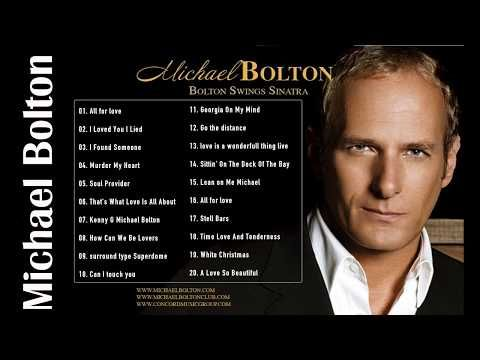 Michael Bolton Greatest Hits Full Album The Best Songs Of Michael
