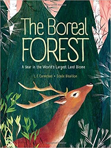 The Boreal Forest A Year In The World S Largest Land Biome Carmichael L E Bisaillon Josee 9781525300448 Amazon Com B In 2020 Boreal Forest Biomes Forest Book