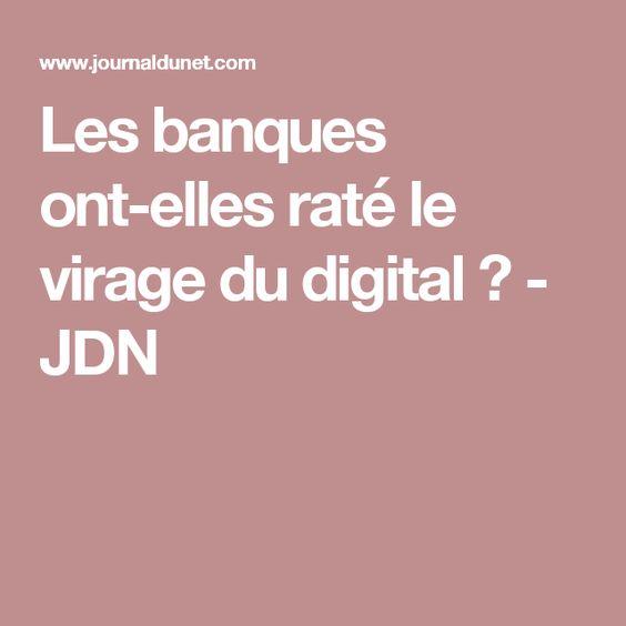 Les banques ont-elles raté le virage du digital ? - JDN