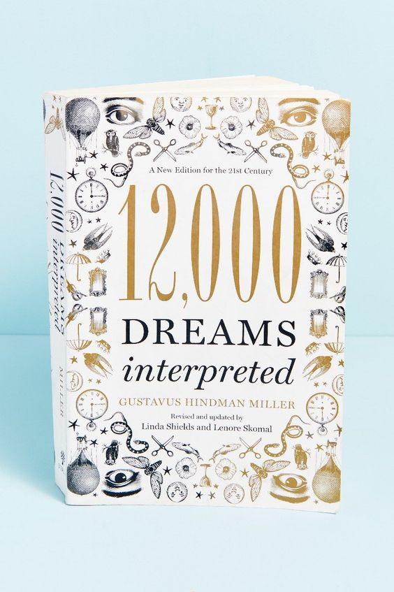 12 000 Dreams Interpreted In 2021 Dream Hindman Gustavus