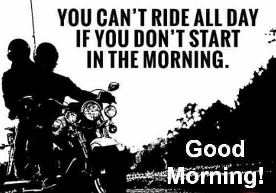 Good Morning Fellow Bikers Motorcycle Quotes Funny Biker Quotes Funny Bike Quotes