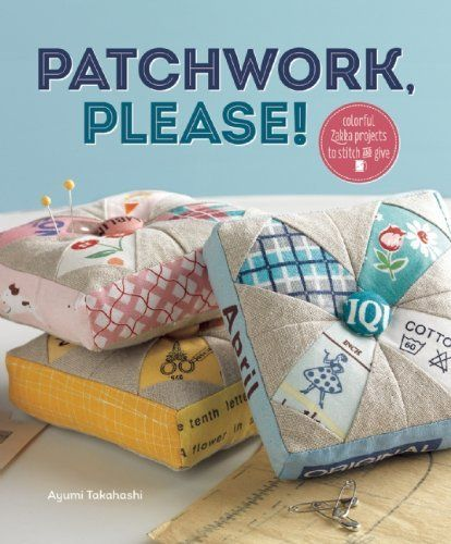 Patchwork, Please!: Colorful Zakka Projects to Stitch and Give by Ayumi Takahashi.  This book isn't out yet but the cover alone has me hooked.  Look at those adorable pincushions. http://www.amazon.com/dp/1596685999/ref=cm_sw_r_pi_dp_Ks7Wqb0JQ0DGC