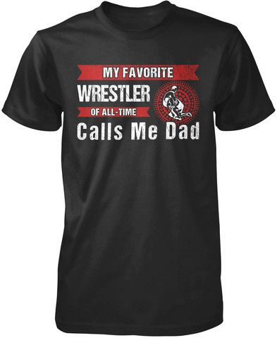My Favorite Wrestler Of All-Time Calls Me Dad. If you're a proud wrestling Dad then this is the t-shirt for you! Order here - https://diversethreads.com/products/my-favorite-wrestler-calls-me-dad?variant=3926953029
