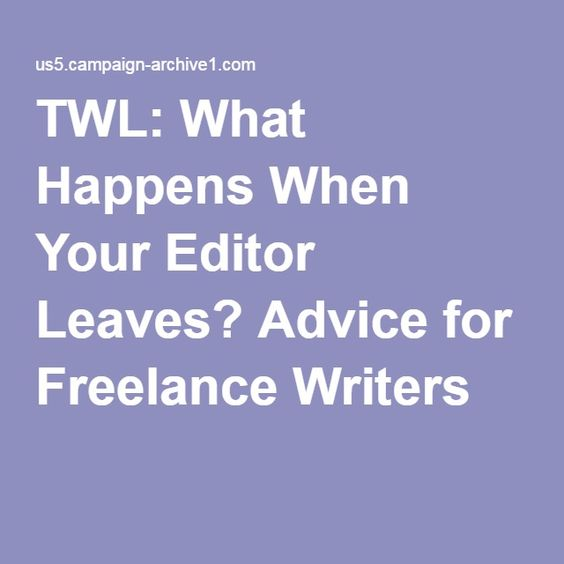TWL: What Happens When Your Editor Leaves? Advice for Freelance Writers