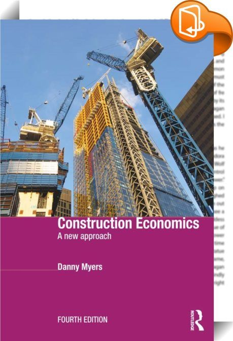 Construction Economics    ::  <P>Construction Economics provides students with the principles and concepts underlying the relationship between economic theory and the construction industry. This new edition has been fully revised with a new introduction which provides an overview if economic developments since the Global Financial Crisis, and introduces new economic thinking.</P> <P>With new data, examples, initiatives, readings, glossary items and references, the fourth edition of thi...