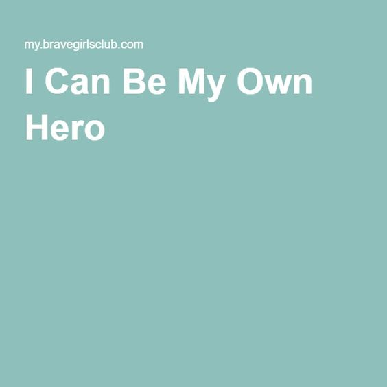 I Can Be My Own Hero