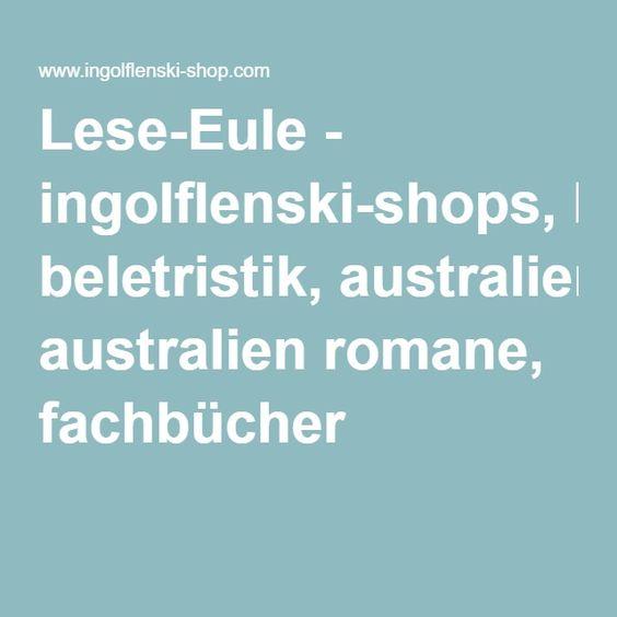 Lese-Eule - ingolflenski-shops, beletristik, australien romane, fachbücher