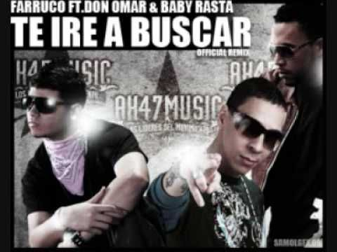 Farruco ft. Don Omar y Baby Rasta - Te Ire A Buscar (Official Remix)