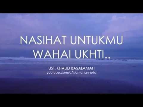 Khalid Basalamah Nasihat Untukmu Wahai Ukhti Youtube Khalid