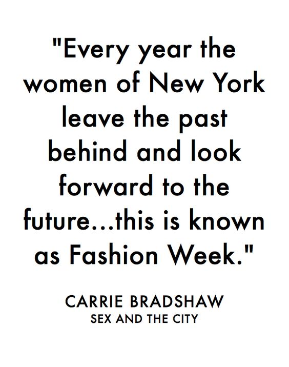 Love this Carrie Bradshaw #NYFW quote :):