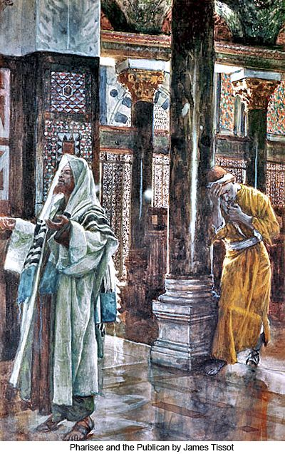 """The Pharisee and the Tax Collector. BIBLE SCRIPTURE: Luke 18:10, """"Two men went up into the temple to pray; the one a Pharisee, and the other a publican."""" - http://access-jesus.com/Luke/Luke_18.html"""