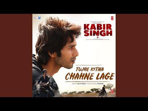 Tujhe Kitna Chahne Lage From Kabir Singh Best Song Best Songs Songs News Songs