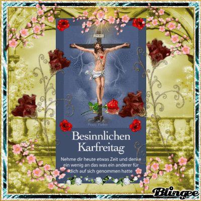DER WUNDERSCHOENE BESINNLICHE KARFREITAG JESUS STARB KREUZESTOD FUER UNS SUENDER ERBARME DICH UNSER!