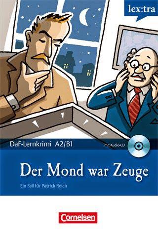 L E A R N G E R M A N: German Story - Der Mond war Zeuge (Level A2-B1)