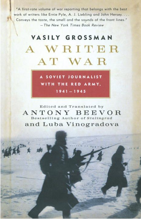 A Writer at War: A Soviet Journalist With the Army, 1941-1945