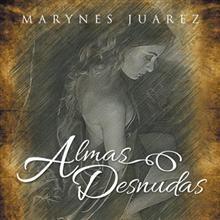 """""""Almas desnudas"""", Marynes Juarez.  Relato en acontecimientos sensuales sus historias entre parábolas, dedicadas al amor."""