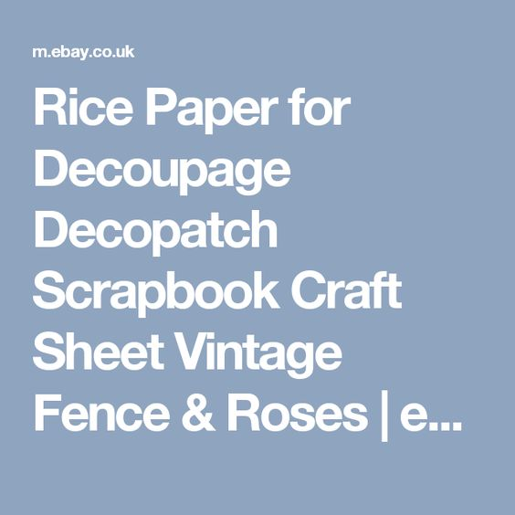 Rice Paper for Decoupage Decopatch Scrapbook Craft Sheet Vintage Fence & Roses | eBay