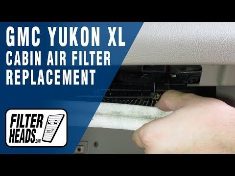 How To Replace Cabin Air Filter 2016 Gmc Yukon Xl Cabin Air Filter Gmc Yukon Xl Cabin Filter