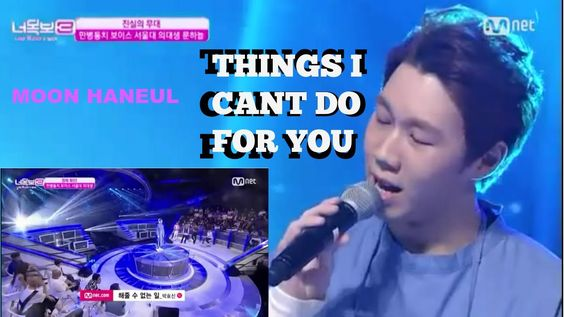 [ICANSEEYOURVOICE3] Moon Haneul 'THINGS I CAN'T DO FOR YOU'-REACTION!