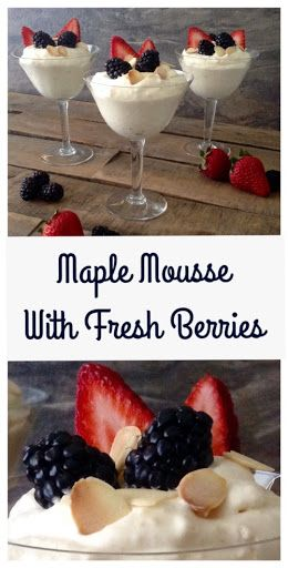 Maple Mousse with Fresh Berries - Dinner Was Delish
