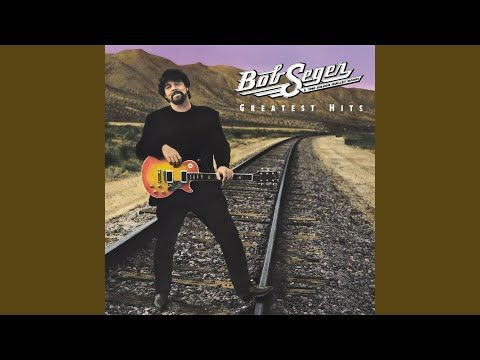 You'll Accomp'ny Me - YouTube   Bob seger, Bob seger greatest hits, 80s pop  music