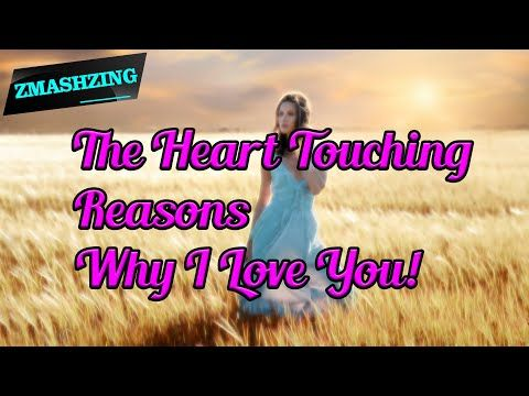 The Heart Touching Reasons Why I Love You You Re The Inspiration Part 1 Youtube In 2020 Reasons Why I Love You Reasons To Love Someone Why I Love You
