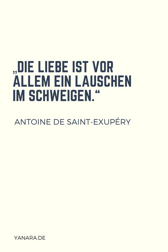 Die Liebe Ist Vor Allem Ein Lauschen Im Schweigen Antoine De Saint Exupery Notes Zitate Quote Hochzeitszitate Saint Exupery Zitate Spruche