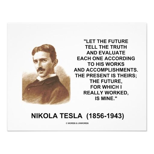 nikola tesla quotes | Nikola Tesla Let The Future Tell The Truth Quote Personalized ...