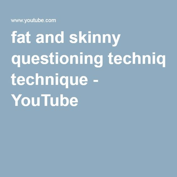 fat and skinny questioning technique - YouTube
