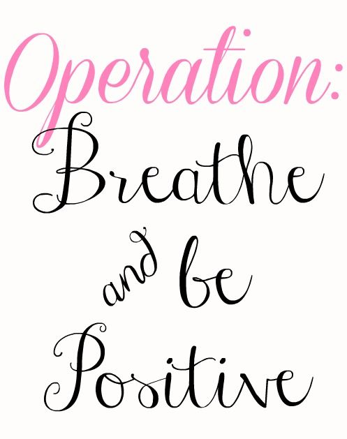 Operation Breathe & Be Positive