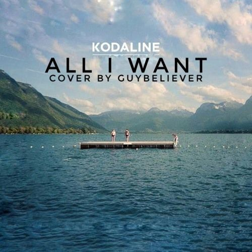 All I Want Kodaline Cover By Guybeliever By Guybeliever Vintage Music Posters Music Album Covers Things I Want