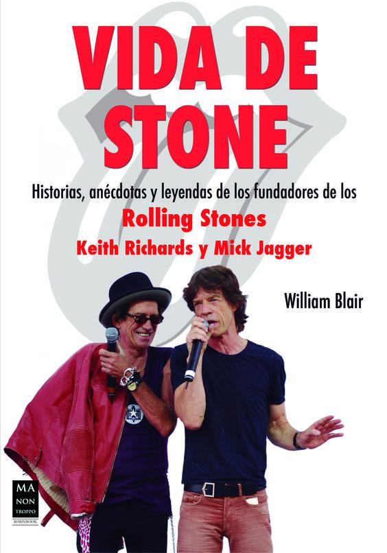 Mick Jagger y Keith Richards Una secuencia de historias entrelazadas de los dos Stones más rebeldes e iconoclastas