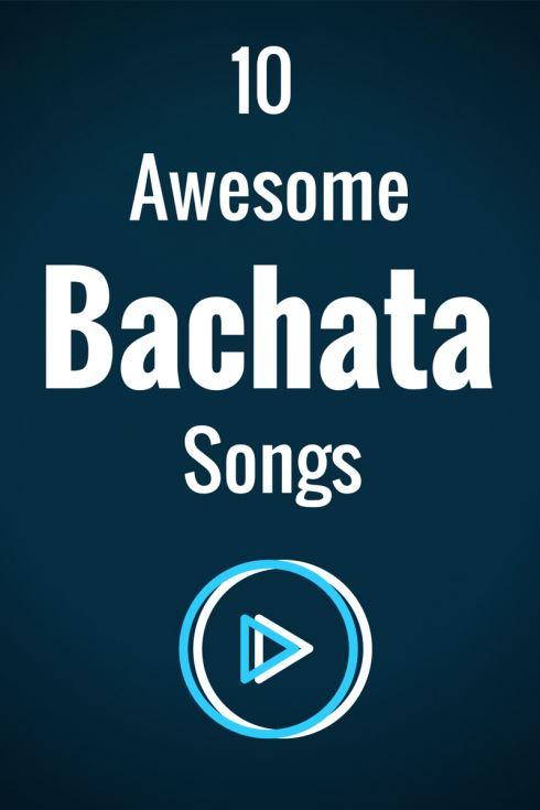 10 Favorite Bachata Songs                                                                                                                                                      More