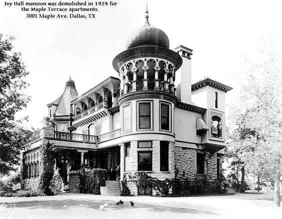 Ivy Hall Mansion, 3001 Maple Avenue, Dallas, Texas. Demolished in 1924.