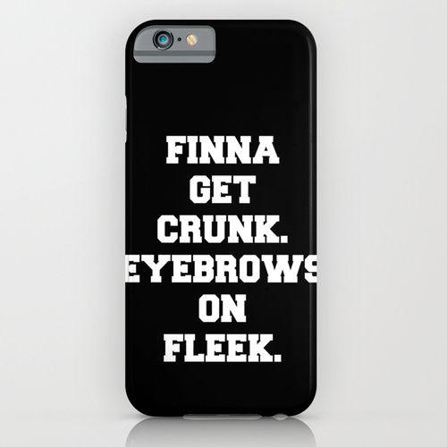 FINNA GET CRUNK. EYEBROWS ON FLEEK. iPhone & iPod Case