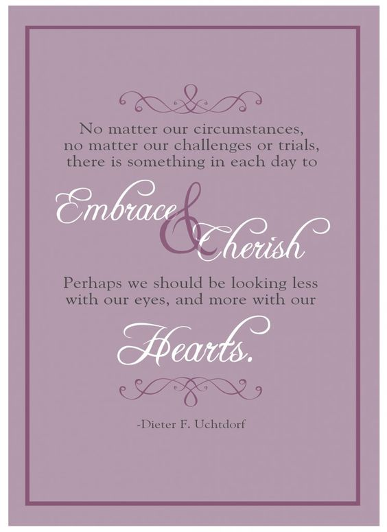 Embrace & Cherish Purple quote by President Uchtdorf