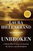 """Unbroken: a WWII Story of Survival, Resilience and Redemption"", by Laura Hillenbrand"