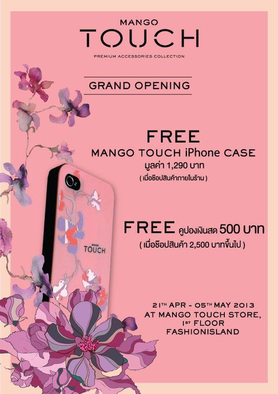 """พิเศษ! ฉลองเปิดร้านใหม่ที่แฟชั่นไอส์แลนด์ Mango TOUCH มอบสิทธิพิเศษให้คุณถึง 2 ต่อ!   """"ต่อที่ 1 - รับฟรี Mango TOUCH iPhone case มูลค่า 1,290 บาทเมื่อซื้อสินค้าชิ้นใดก็ได้ภายในร้าน  ต่อที่ 2 – รับฟรีคูปองเงินสดมูลค่า 500 บาท เมื่อซื้อสินค้า 2,500 บาทขึ้นไป""""  แล้วพบกัน ที่ร้าน Mango TOUCH สาขาแฟชั่น ไอส์แลนด์ ชั้น 1 นะคะ"""