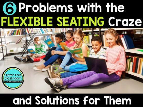 6 Problems with Flexible Seating in the Classroom by Clutter-Free Classroom  #BackToSchool, #ClassroomDesign, #ClassroomSetup, #FlexibleSeating, #Other