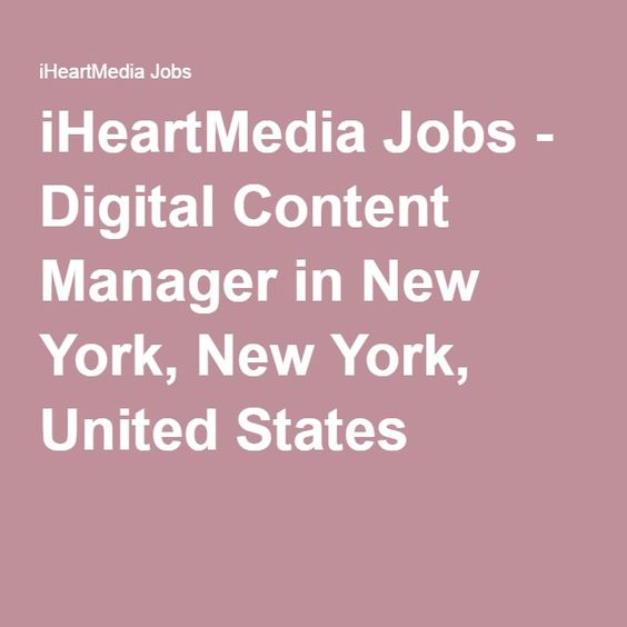 iHeartMedia Jobs - Digital Content Manager in New York, New York - content manager resume