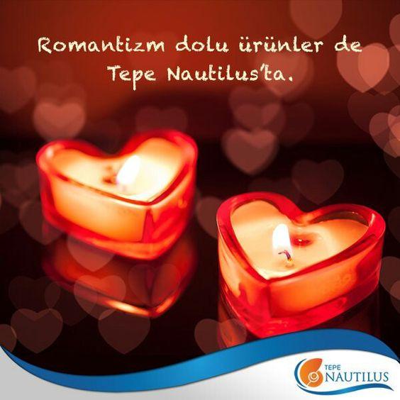 Romantizm dolu ürünler de Tepe Nautilus'ta.