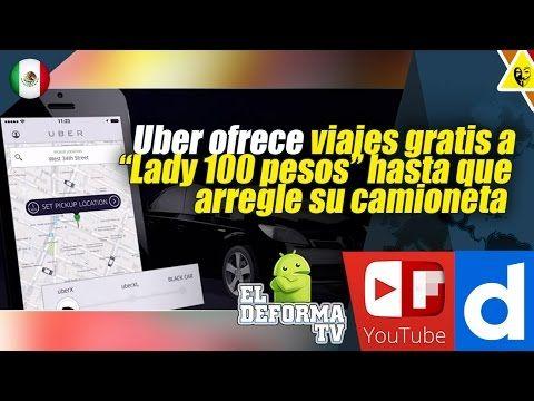 """Uber ofrece viajes gratis a """"Lady 100 pesos"""" hasta que arregle su camioneta"""
