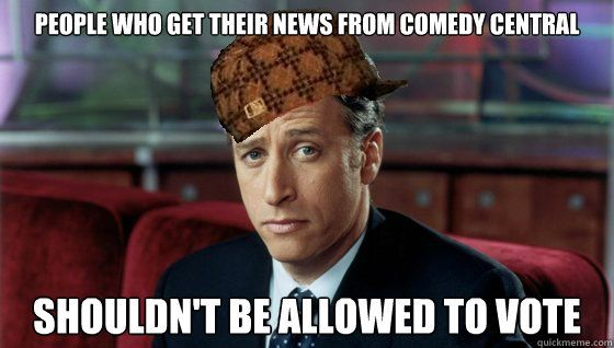 Many people are proud to admit that the Daily Show is their main source of news. Scary.