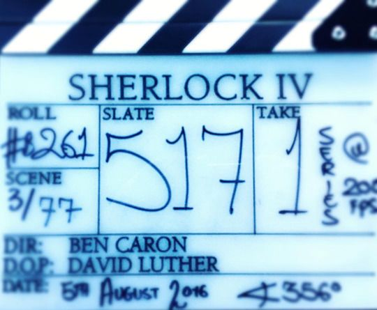 SHERLOCK (BBC) ~ Final slate for Season 4 filming. August 5, 2016.