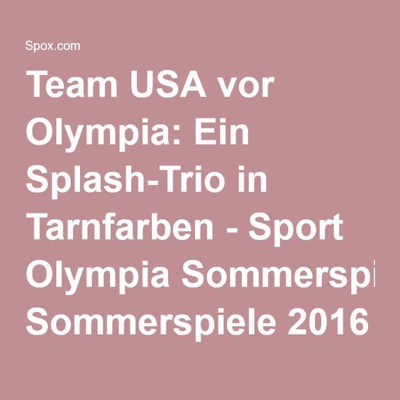 Team USA vor Olympia: Ein Splash-Trio in Tarnfarben - Sport Olympia Sommerspiele 2016