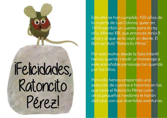 """¡Felicidades, Ratoncito Pérez! Guía de lectura  Este año se han cumplido 100 años de la muerte de Luis Coloma, quien en 1894 escribió un cuento para el rey  niño Alfonso XIII, que entonces tenía 8 años y al que se le cayó un diente. El libro se tituló """"Ratoncito Pérez""""."""